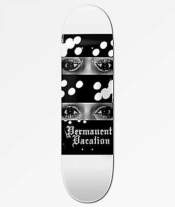 "Permanent Vacation Eyes 8.25"" Skateboard Deck"