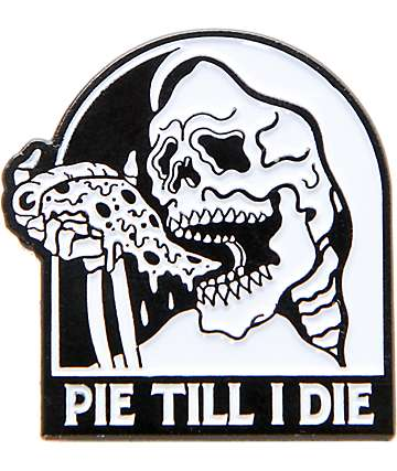 Sketchy Tank Pie Til I Die Pin