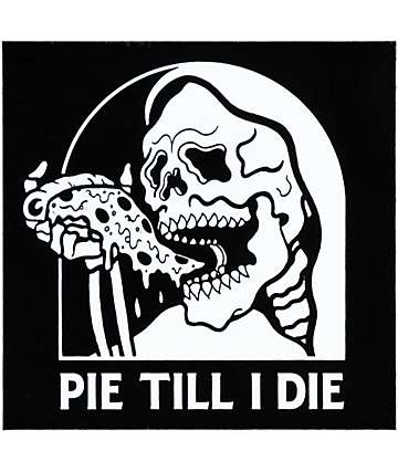 Sketchy Tank Pie Till I Die Sticker
