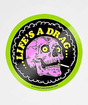Tough Times Life's A Drag Sticker